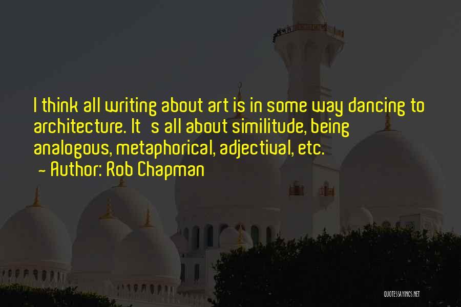 Rob Chapman Quotes 1670403