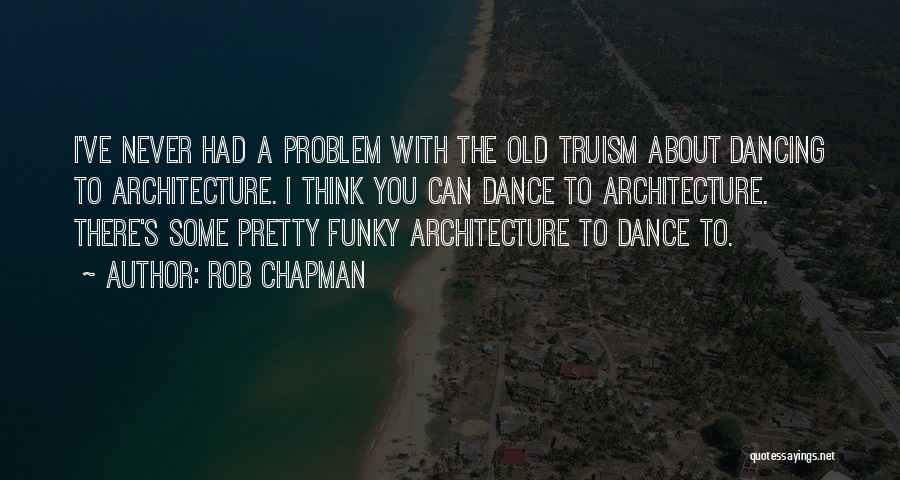 Rob Chapman Quotes 298366