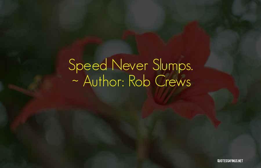Rob Crews Quotes 1150980