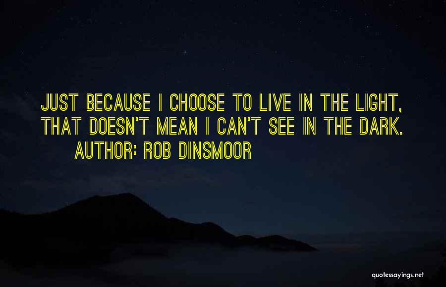 Rob Dinsmoor Quotes 340739