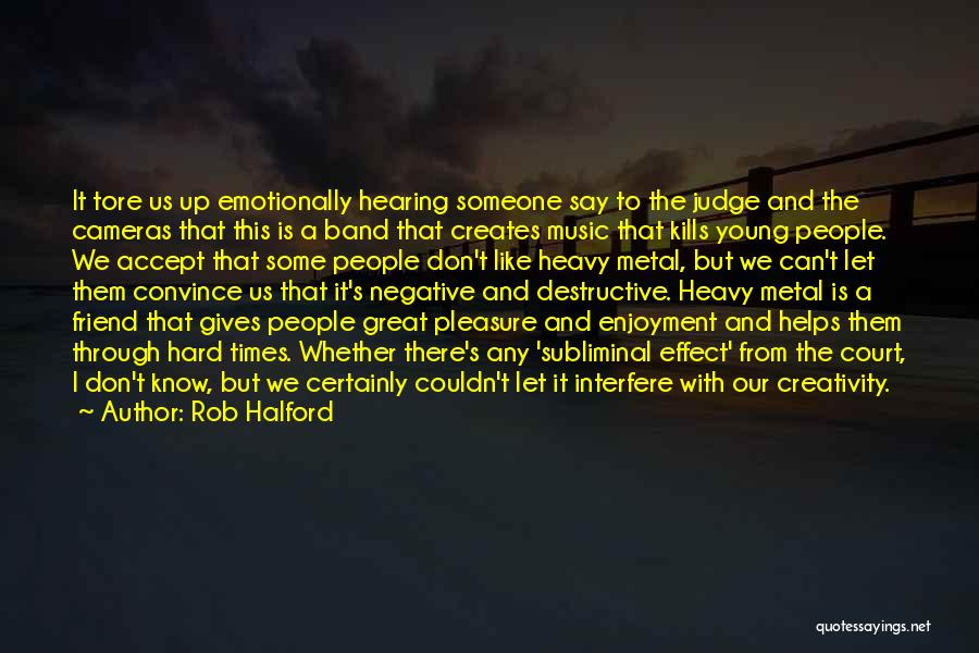Rob Halford Quotes 1084782