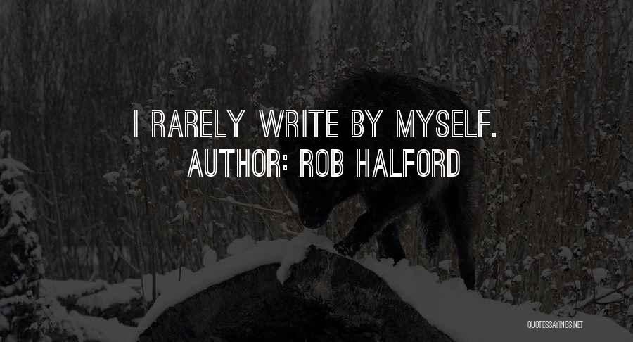 Rob Halford Quotes 1181239