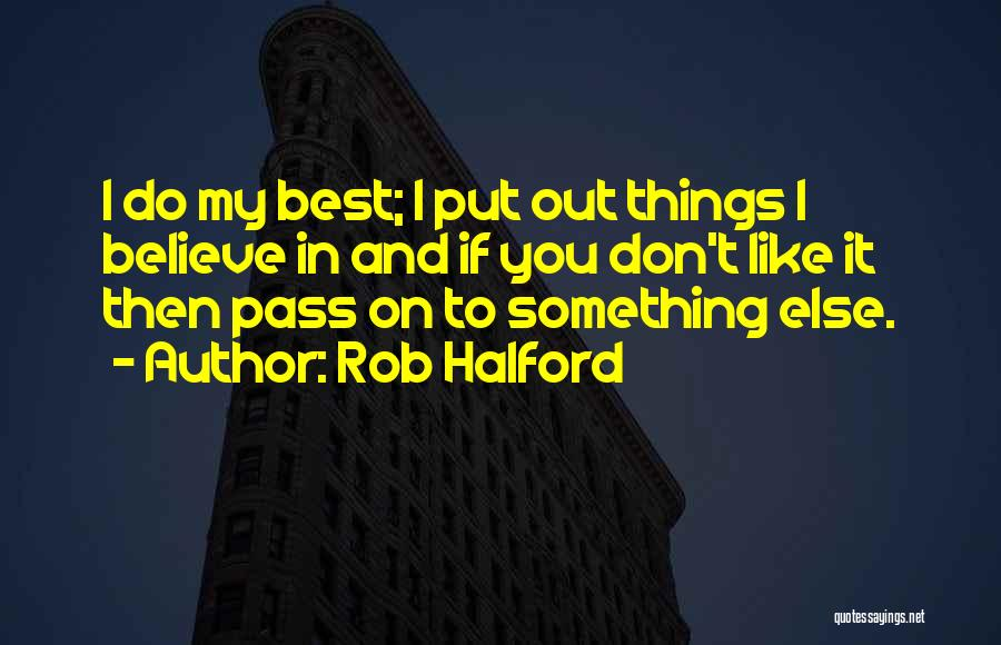 Rob Halford Quotes 636594
