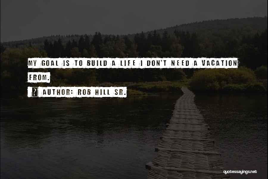 Rob Hill Sr. Quotes 1516326