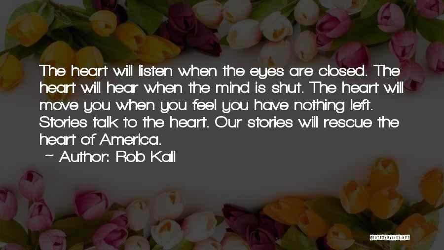Rob Kall Quotes 843653
