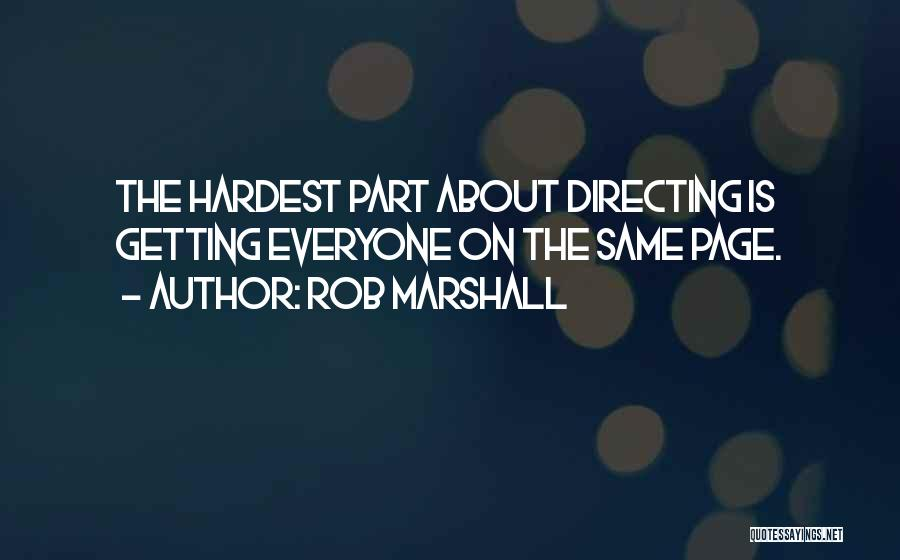 Rob Marshall Quotes 1569482