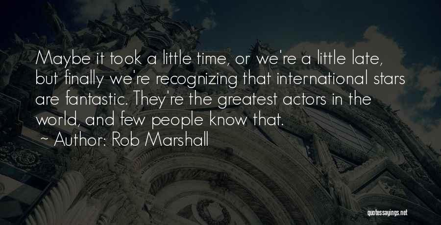 Rob Marshall Quotes 708920