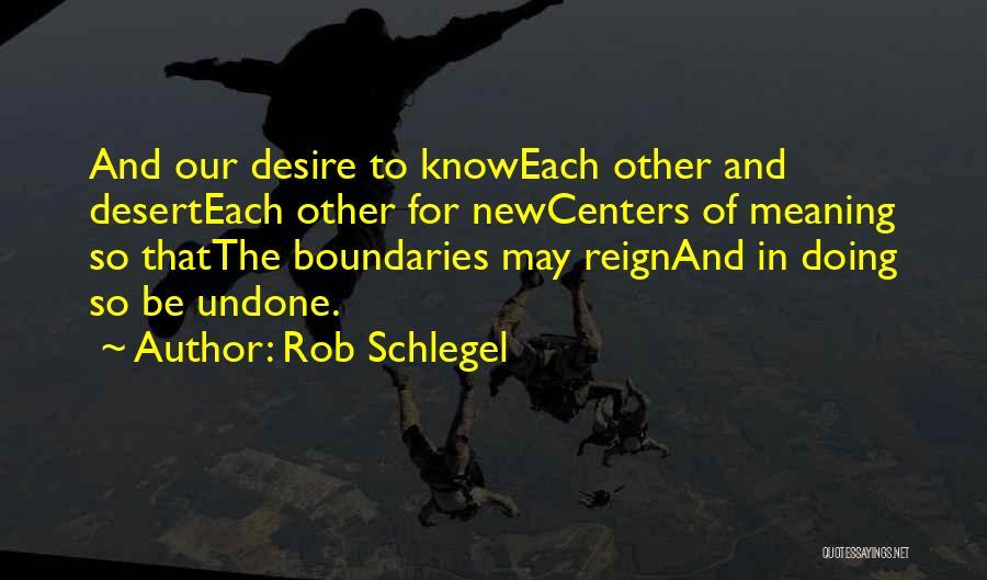 Rob Schlegel Quotes 876598