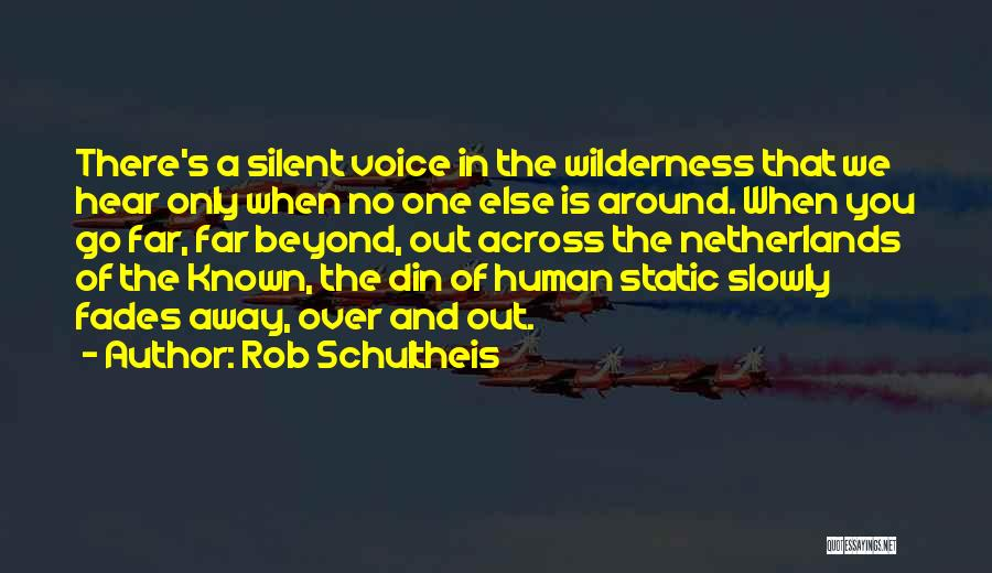 Rob Schultheis Quotes 1141871