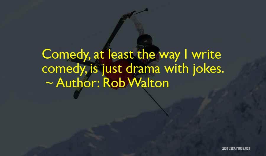 Rob Walton Quotes 1249138