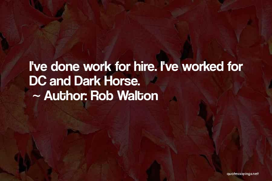 Rob Walton Quotes 1270853