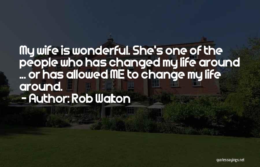 Rob Walton Quotes 1282801