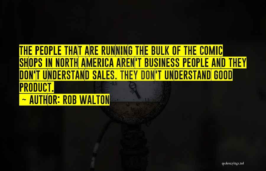 Rob Walton Quotes 1504748