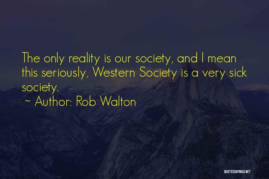 Rob Walton Quotes 1517026