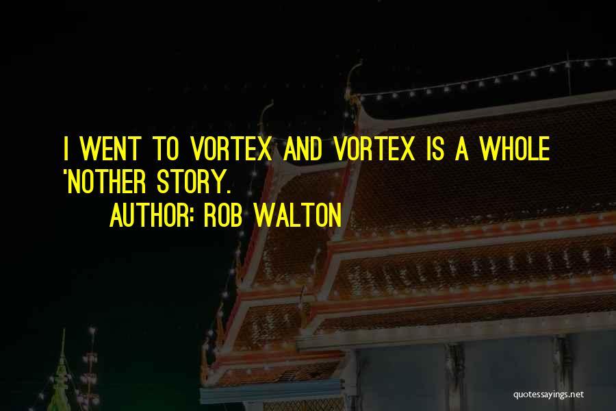 Rob Walton Quotes 1518884