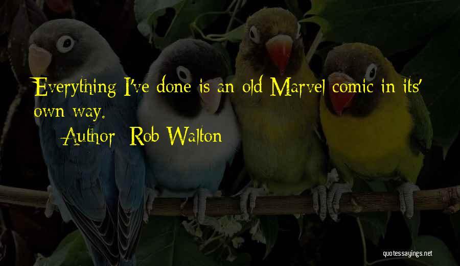 Rob Walton Quotes 1589650