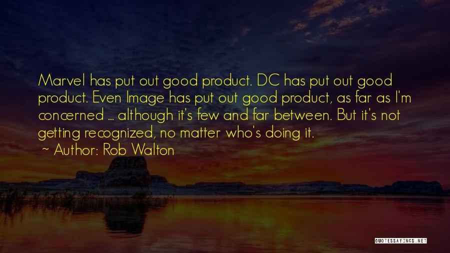 Rob Walton Quotes 1679038