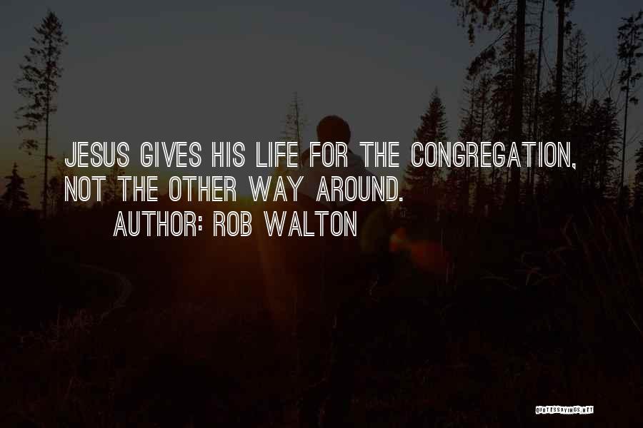 Rob Walton Quotes 1811627