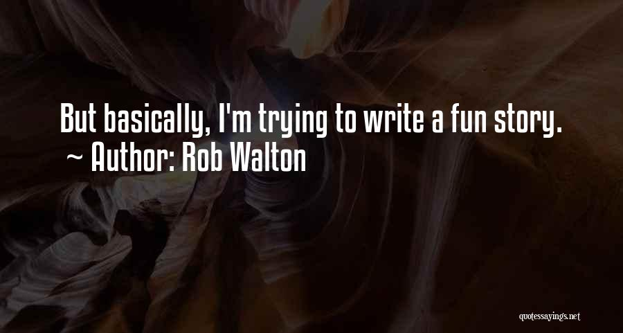 Rob Walton Quotes 1886391