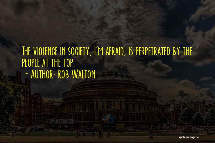 Rob Walton Quotes 264876