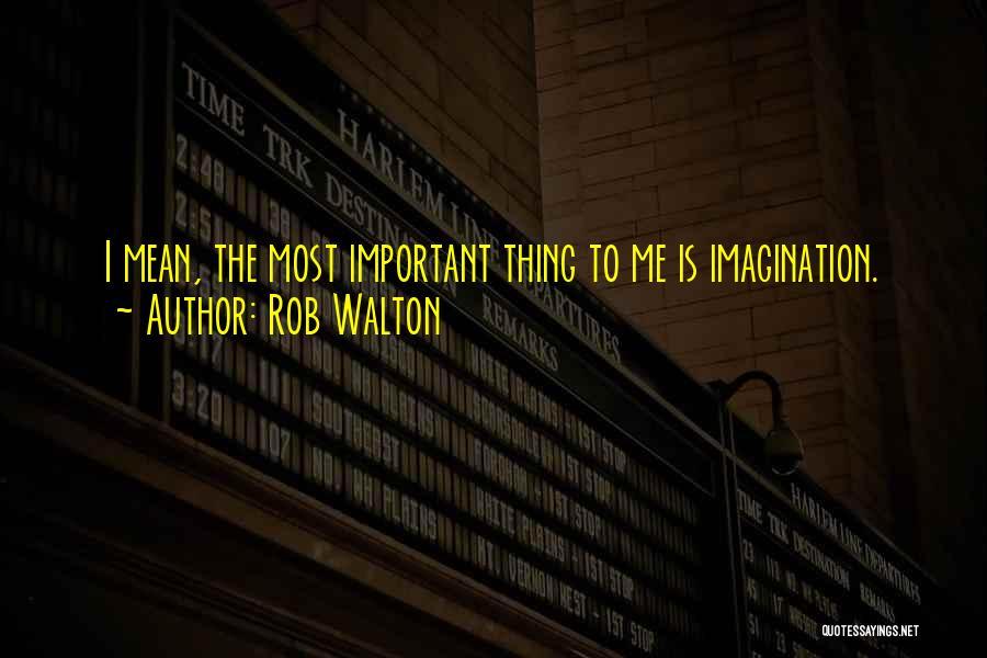 Rob Walton Quotes 772766