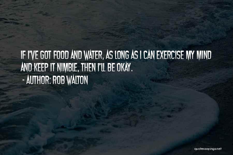 Rob Walton Quotes 971491