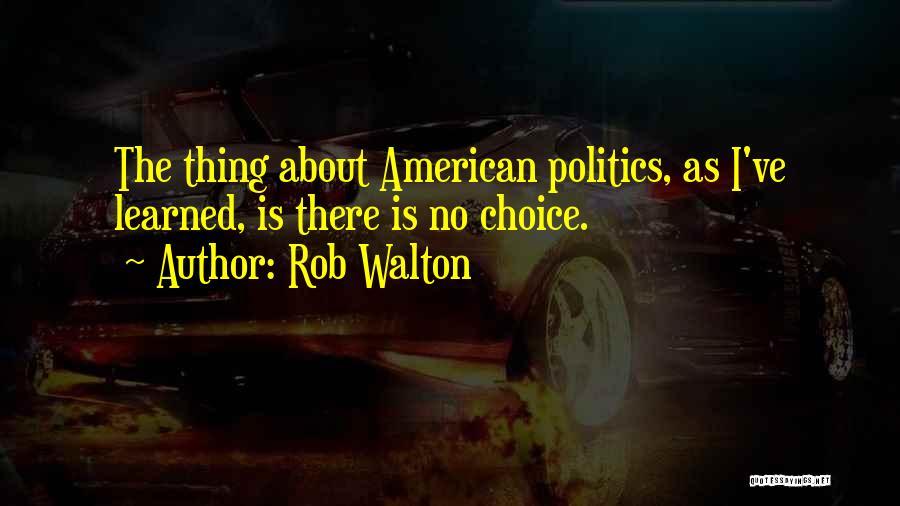 Rob Walton Quotes 985506