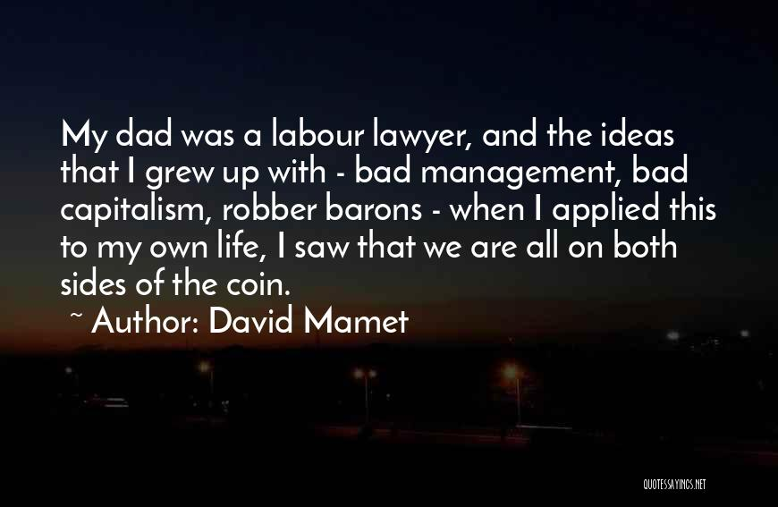 Robber Barons Quotes By David Mamet