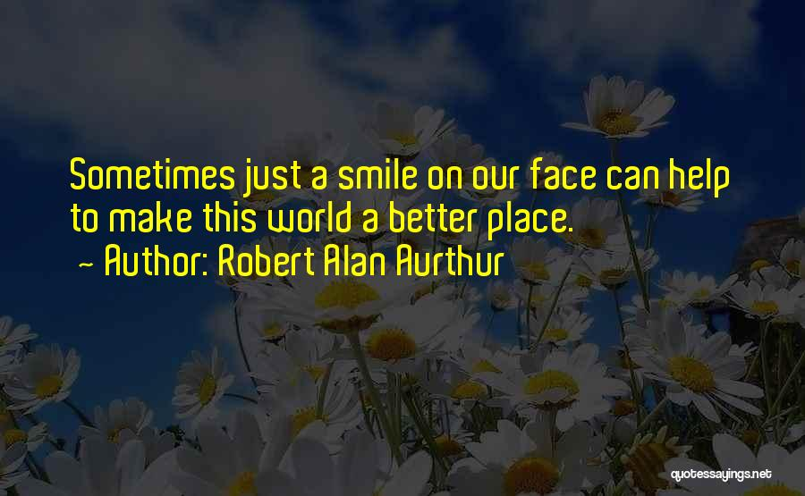 Robert Alan Aurthur Quotes 1554089