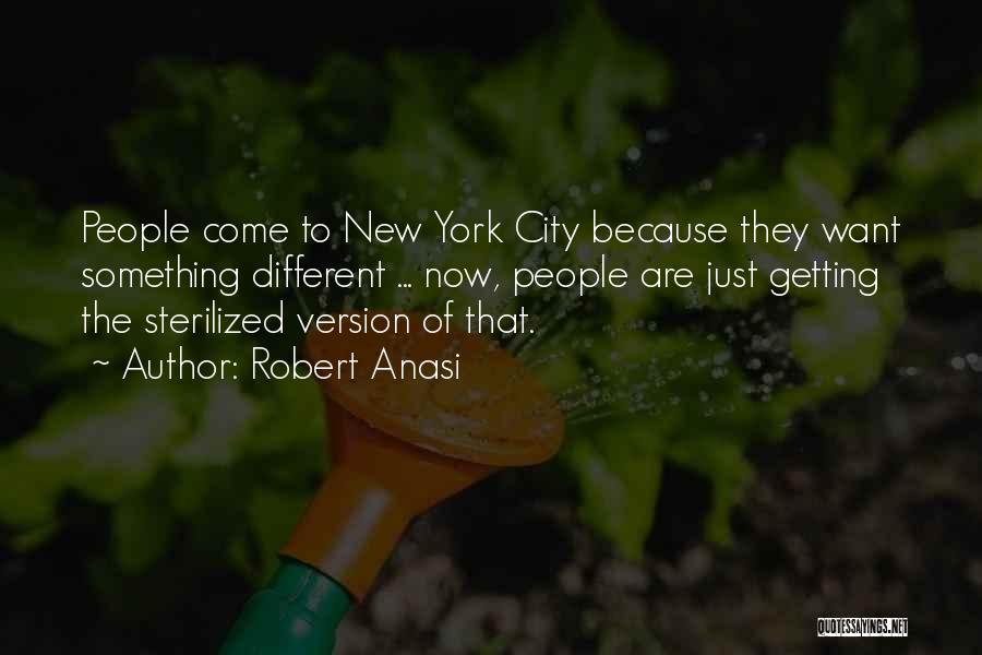 Robert Anasi Quotes 549103