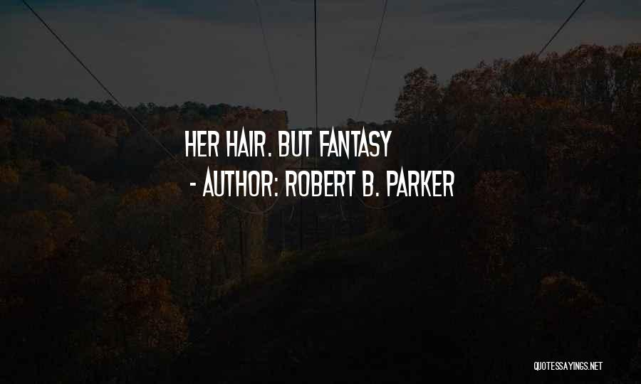 Robert B. Parker Quotes 1221543