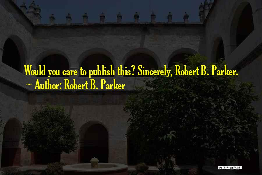 Robert B. Parker Quotes 1290850