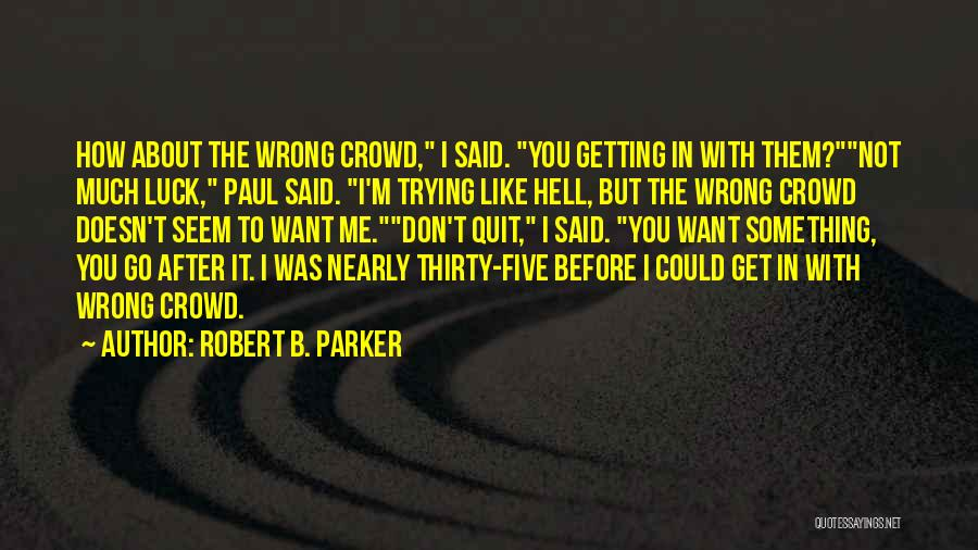 Robert B. Parker Quotes 176476
