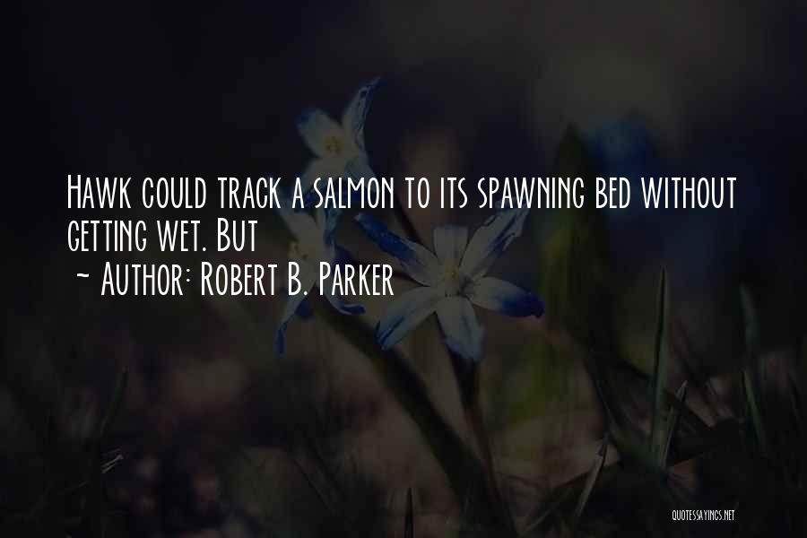 Robert B. Parker Quotes 1781301