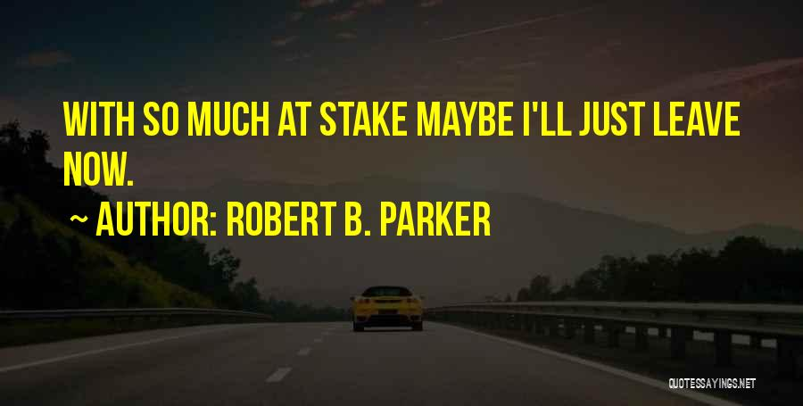 Robert B. Parker Quotes 1793860