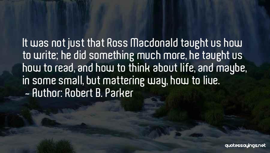 Robert B. Parker Quotes 1921879