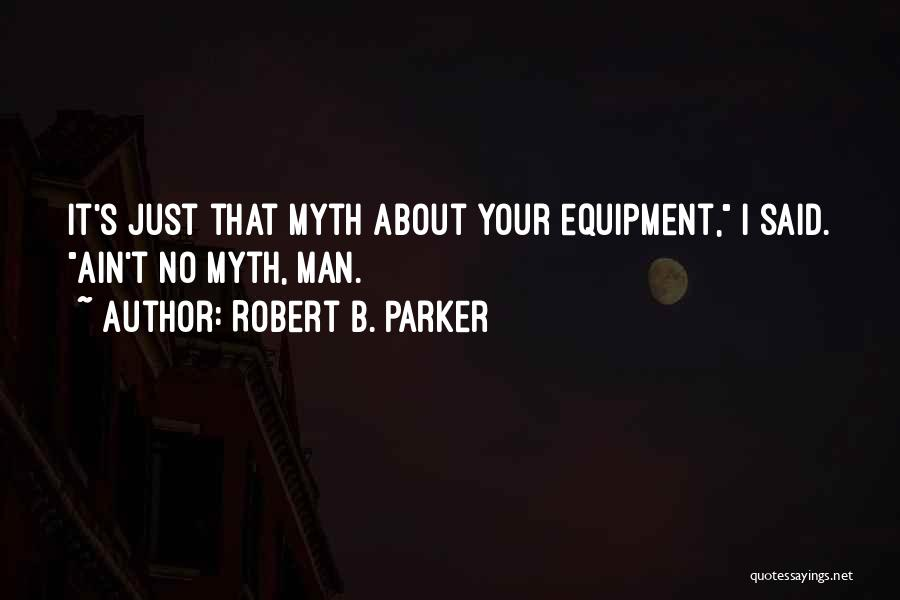 Robert B. Parker Quotes 329729