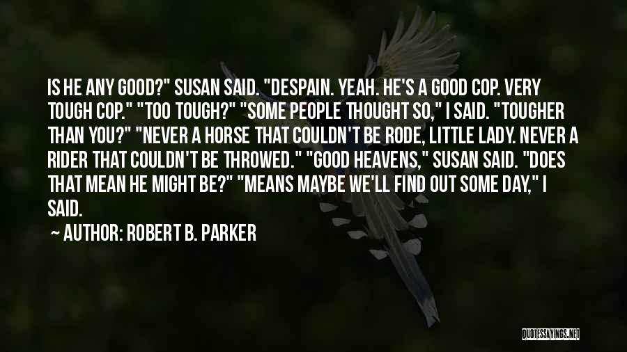 Robert B. Parker Quotes 660429