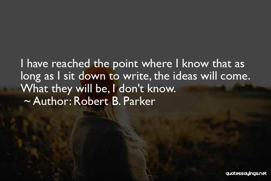 Robert B. Parker Quotes 801417