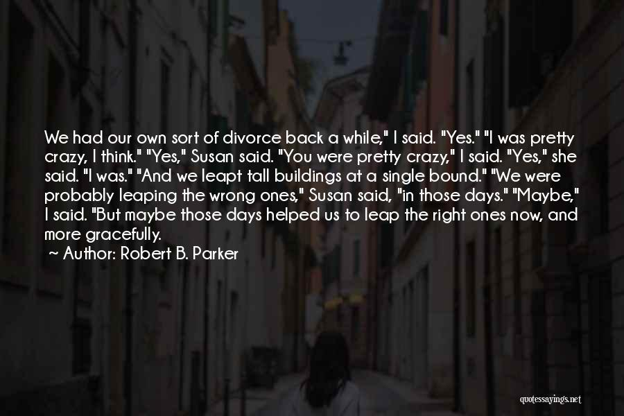Robert B. Parker Quotes 904677