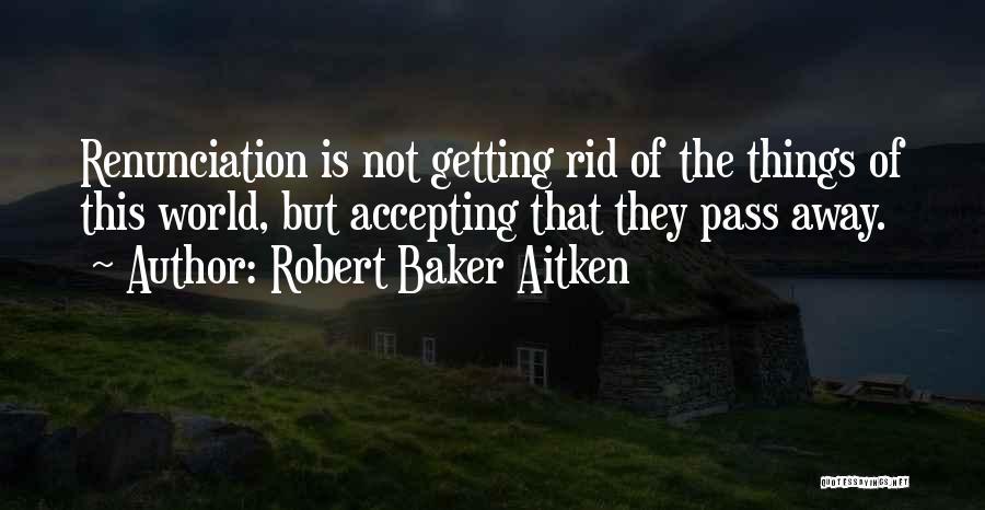 Robert Baker Aitken Quotes 1991927