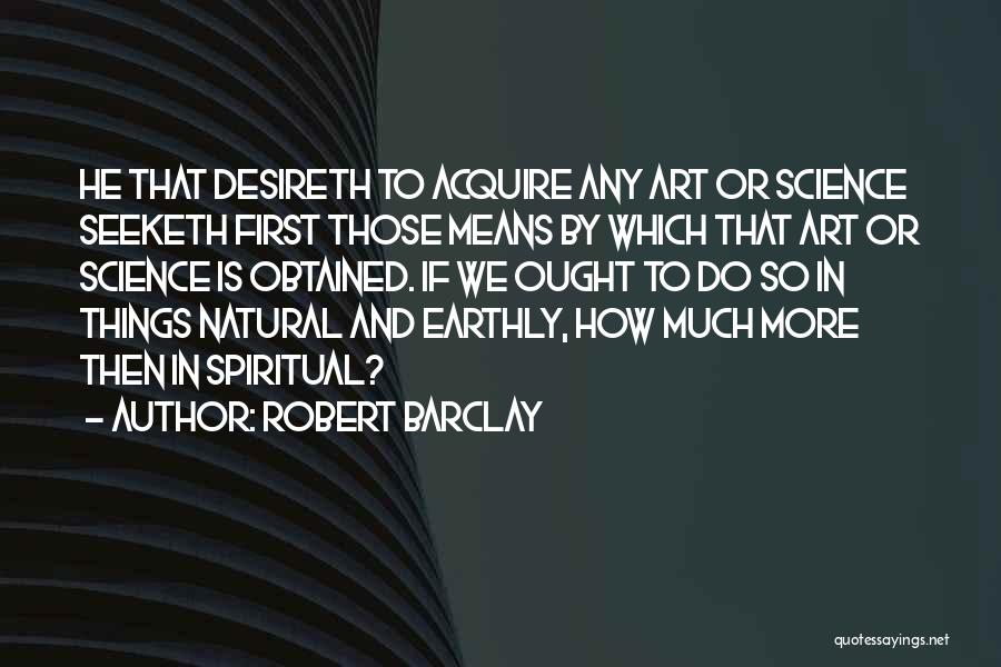 Robert Barclay Quotes 1848086
