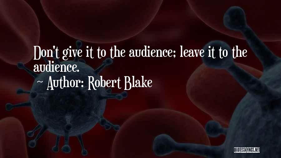 Robert Blake Quotes 445183