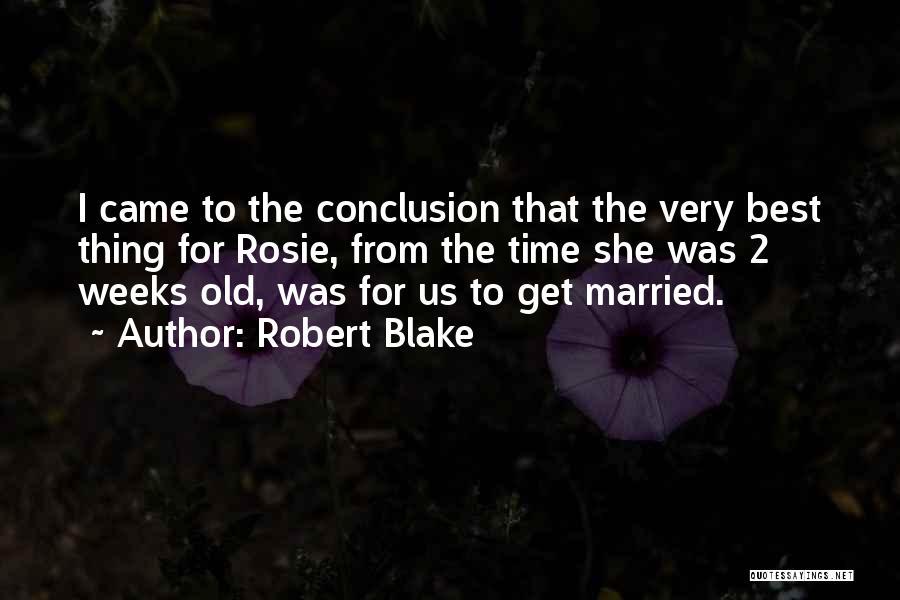 Robert Blake Quotes 518373