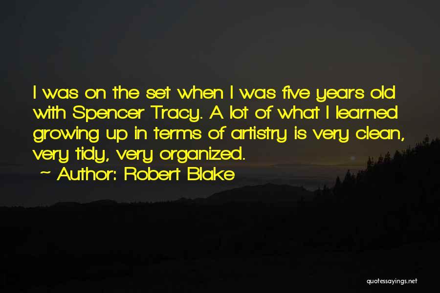 Robert Blake Quotes 89338