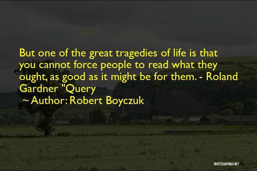 Robert Boyczuk Quotes 531775
