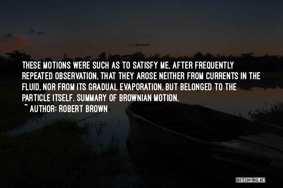 Robert Brown Quotes 365161