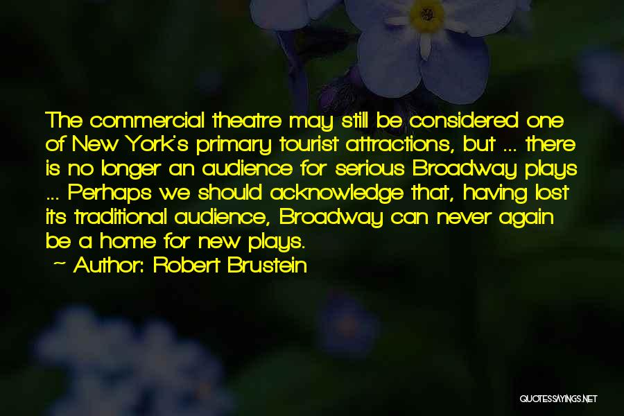 Robert Brustein Quotes 1097223