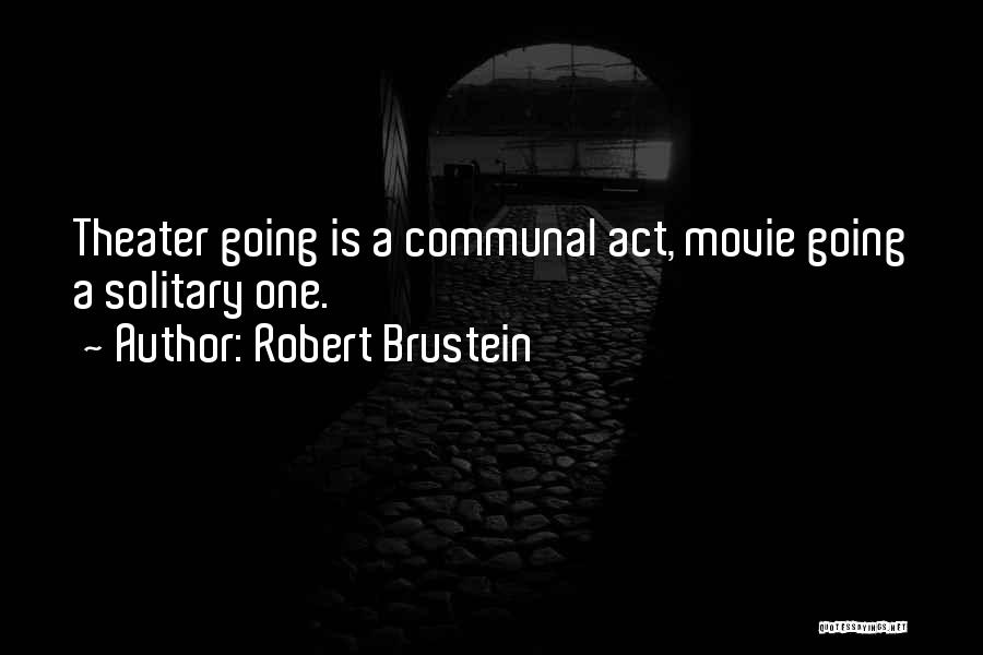 Robert Brustein Quotes 1329806