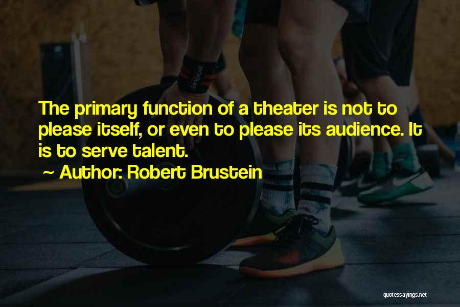 Robert Brustein Quotes 1426167